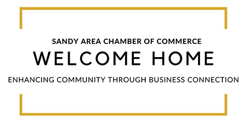 Sandy Chamber of Commerce Welcome Home
